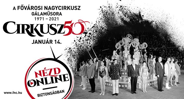 Nagyszabású gálaműsorral és új, magyar artistákat bemutató tavaszi produkcióval ünnepli a Fővárosi Nagycirkusz újranyitásának 50. évfordulóját